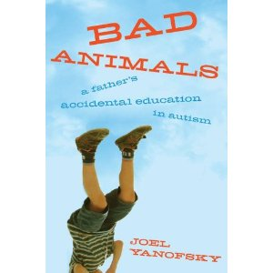 Book - Bad Animals: A Father's Accidental Education in Autism
